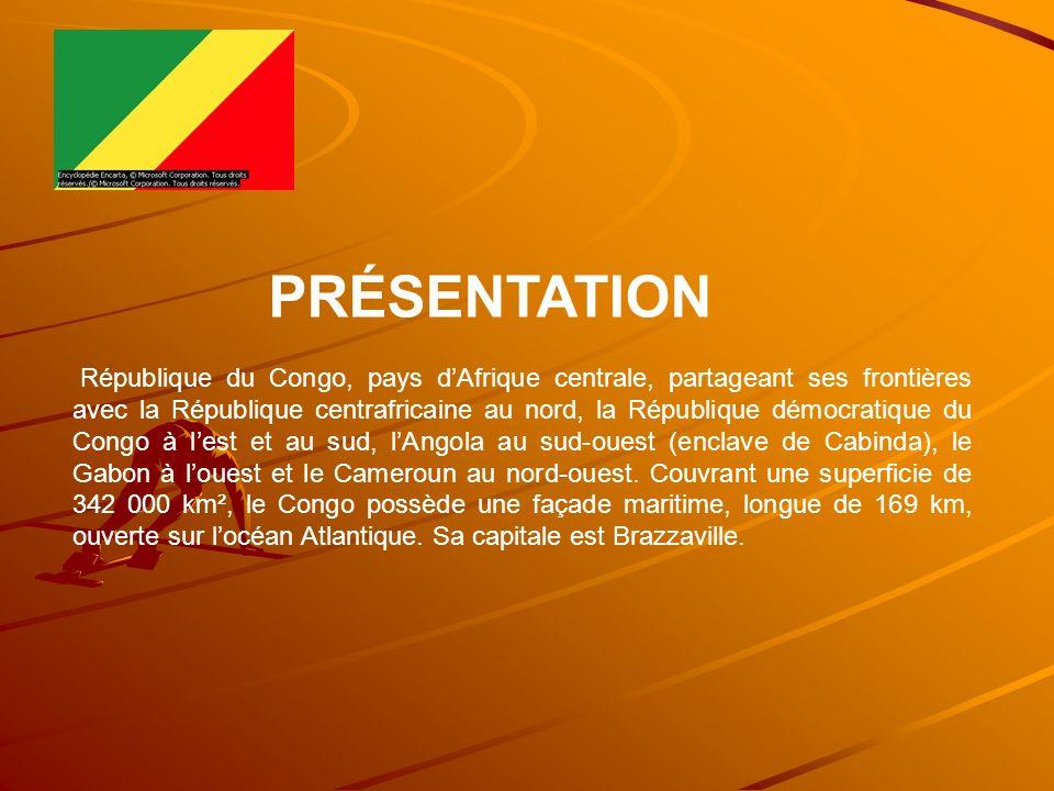 PRÉSENTATION République du Congo, pays dAfrique centrale, partageant ses frontières avec la République centrafricaine au nord, la République démocrati