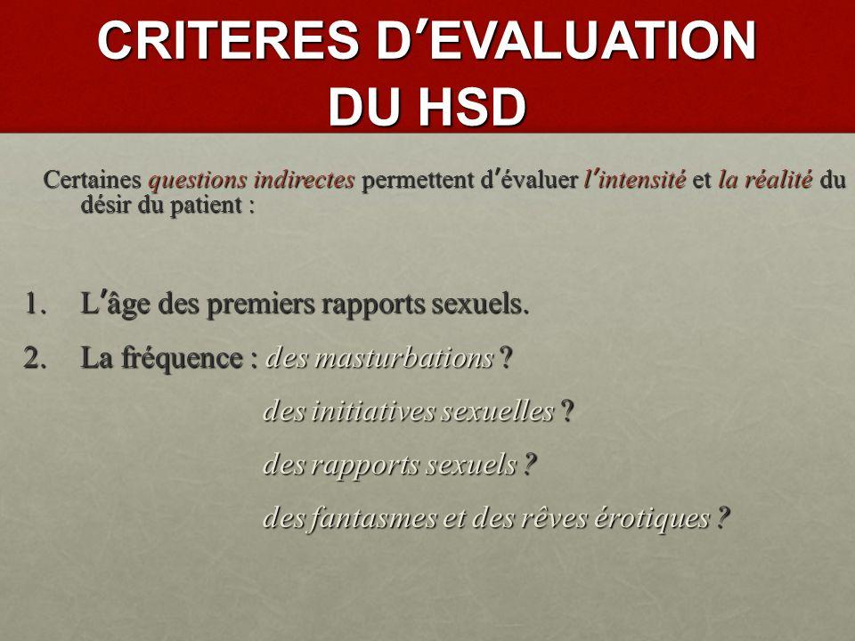 CRITERES DEVALUATION DU HSD La fréquence des relations sexuelles.