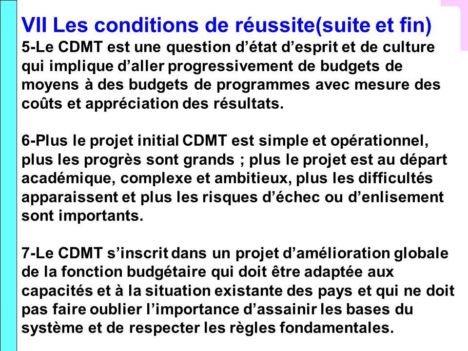 VII Les conditions de réussite(suite et fin) 5-Le CDMT est une question détat desprit et de culture qui implique daller progressivement de budgets de