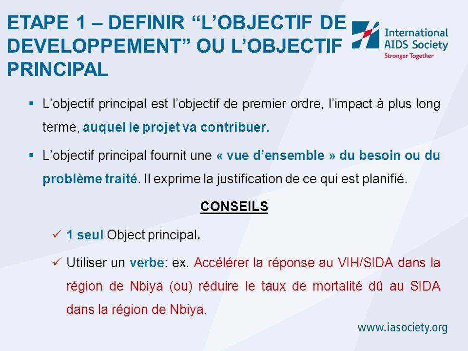 Lobjectif principal est lobjectif de premier ordre, limpact à plus long terme, auquel le projet va contribuer. Lobjectif principal fournit une « vue d