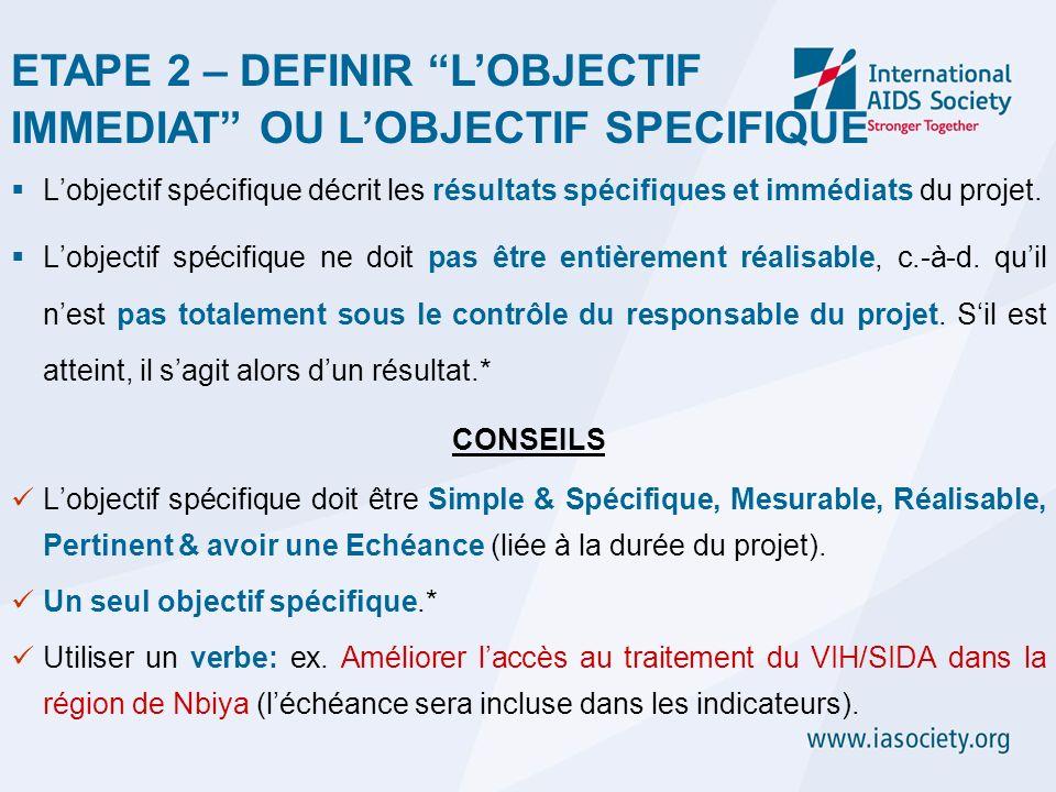 Lobjectif spécifique décrit les résultats spécifiques et immédiats du projet. Lobjectif spécifique ne doit pas être entièrement réalisable, c.-à-d. qu