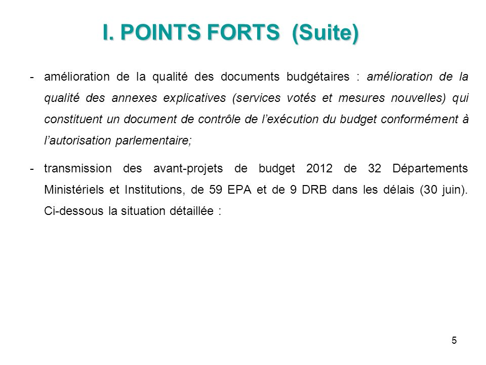 5 amélioration de la qualité des documents budgétaires : amélioration de la qualité des annexes explicatives (services votés et mesures nouvelles) qu