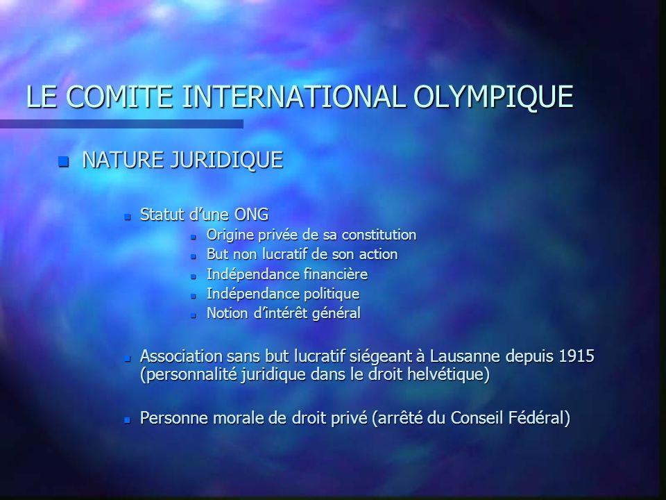 LE COMITE INTERNATIONAL OLYMPIQUE n ATTRIBUTIONS « Autorité et arbitre suprême du mouvement olympique, il dirige le mouvement olympique conformément à la charte » n Assure la célébration des Jeux Olympique n Œuvre au développement du sport n Exerce un pouvoir disciplinaire