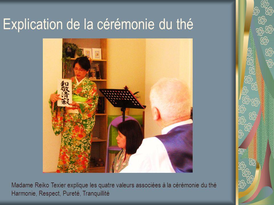 Explication de la cérémonie du thé Madame Reiko Texier explique les quatre valeurs associées à la cérémonie du thé Harmonie, Respect, Pureté, Tranquil