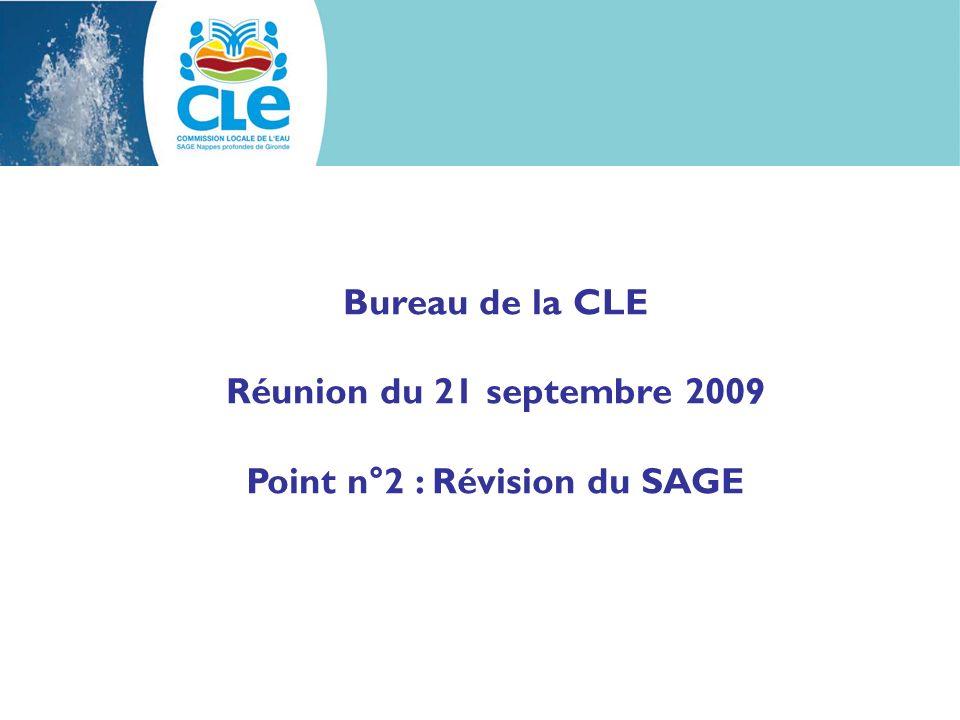 Bureau de la CLE Réunion du 21 septembre 2009 Point n°2 : Révision du SAGE