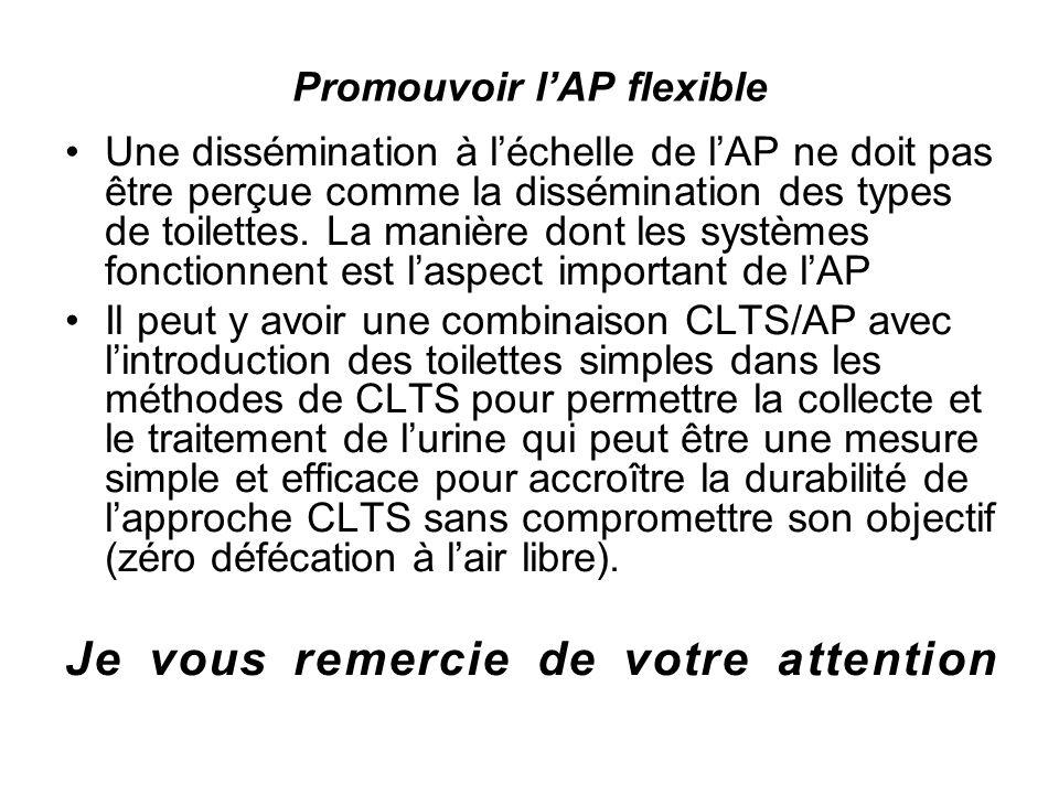 Promouvoir lAP flexible Une dissémination à léchelle de lAP ne doit pas être perçue comme la dissémination des types de toilettes.