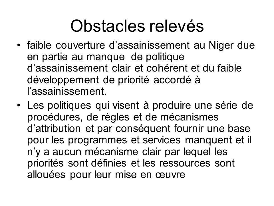 La volonté politique pour appuyer lassainissement est quasi inexistante lAP représente une nouvelle approche dassainissement au Niger et que la politique existante et les règlementations sont fixées sur les infrastructures dassainissement, et non sur les systèmes, et ne fournissent pas de disposition détaillée sur la façon dont (par exemple) les vidanges ou les eaux usées doivent être gérées.