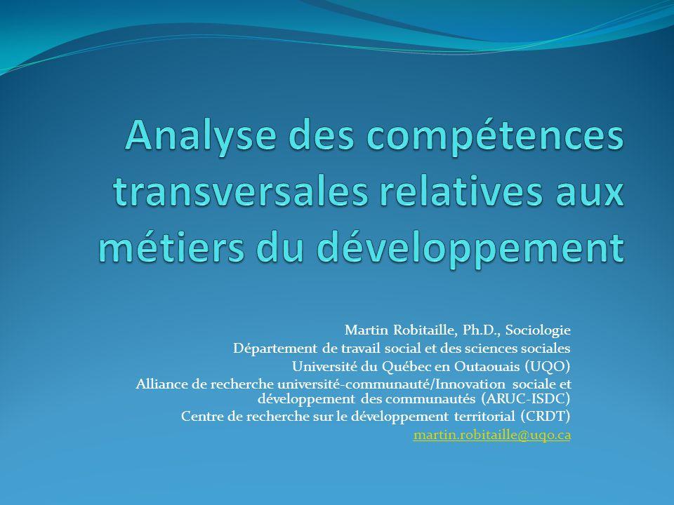 Martin Robitaille, Ph.D., Sociologie Département de travail social et des sciences sociales Université du Québec en Outaouais (UQO) Alliance de recher