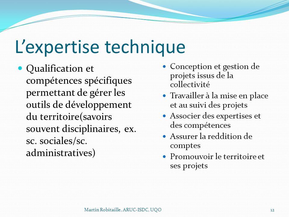 Lexpertise technique Qualification et compétences spécifiques permettant de gérer les outils de développement du territoire(savoirs souvent disciplinaires, ex.