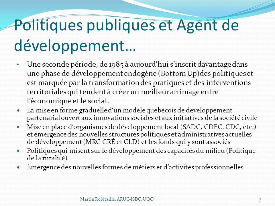 Politiques publiques et Agent de développement… Une seconde période, de 1985 à aujourdhui sinscrit davantage dans une phase de développement endogène