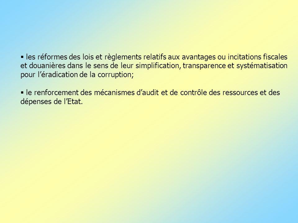 les réformes des lois et règlements relatifs aux avantages ou incitations fiscales et douanières dans le sens de leur simplification, transparence et