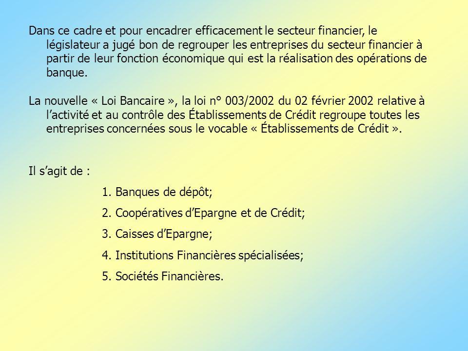 Dans ce cadre et pour encadrer efficacement le secteur financier, le législateur a jugé bon de regrouper les entreprises du secteur financier à partir