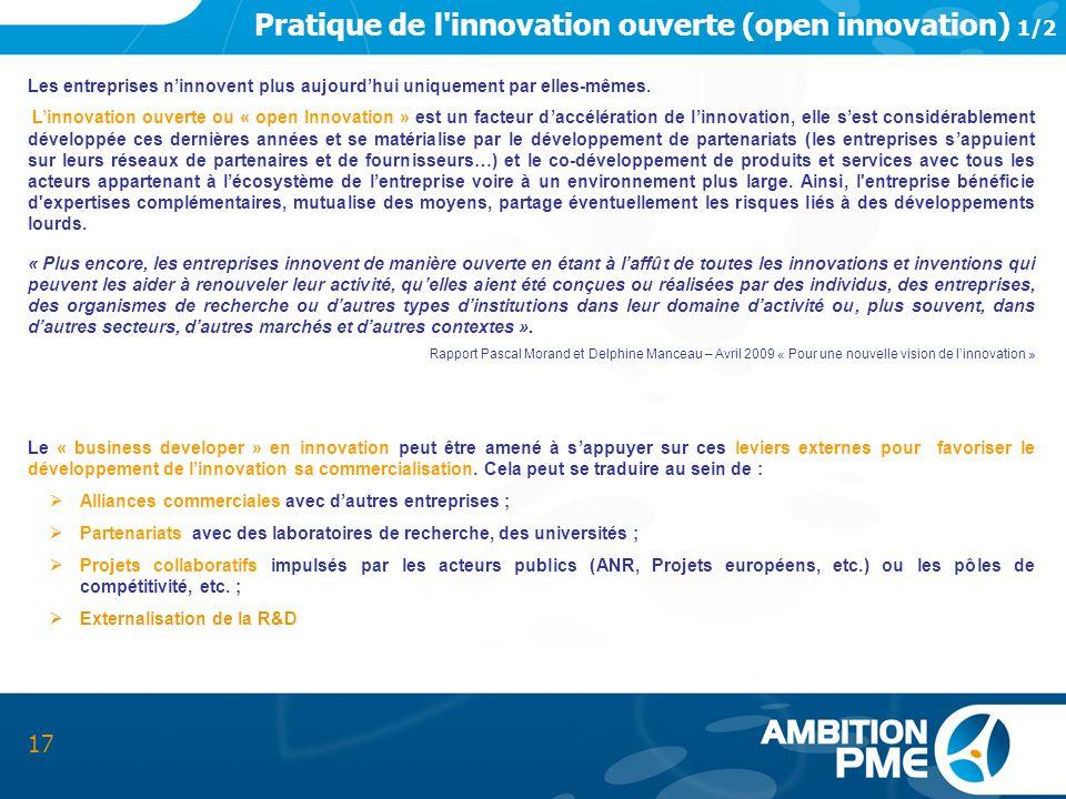 Pratique de l'innovation ouverte (open innovation) 1/2 17 Les entreprises ninnovent plus aujourdhui uniquement par elles-mêmes. Linnovation ouverte ou