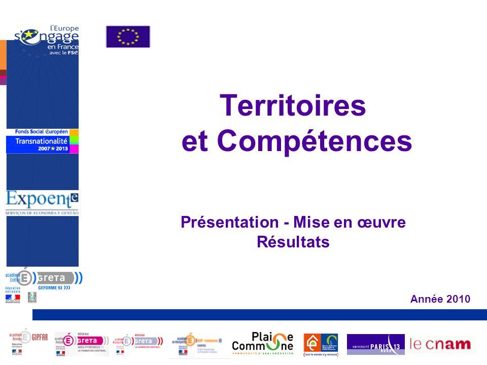 Territoires et Compétences Présentation - Mise en œuvre Résultats Année 2010