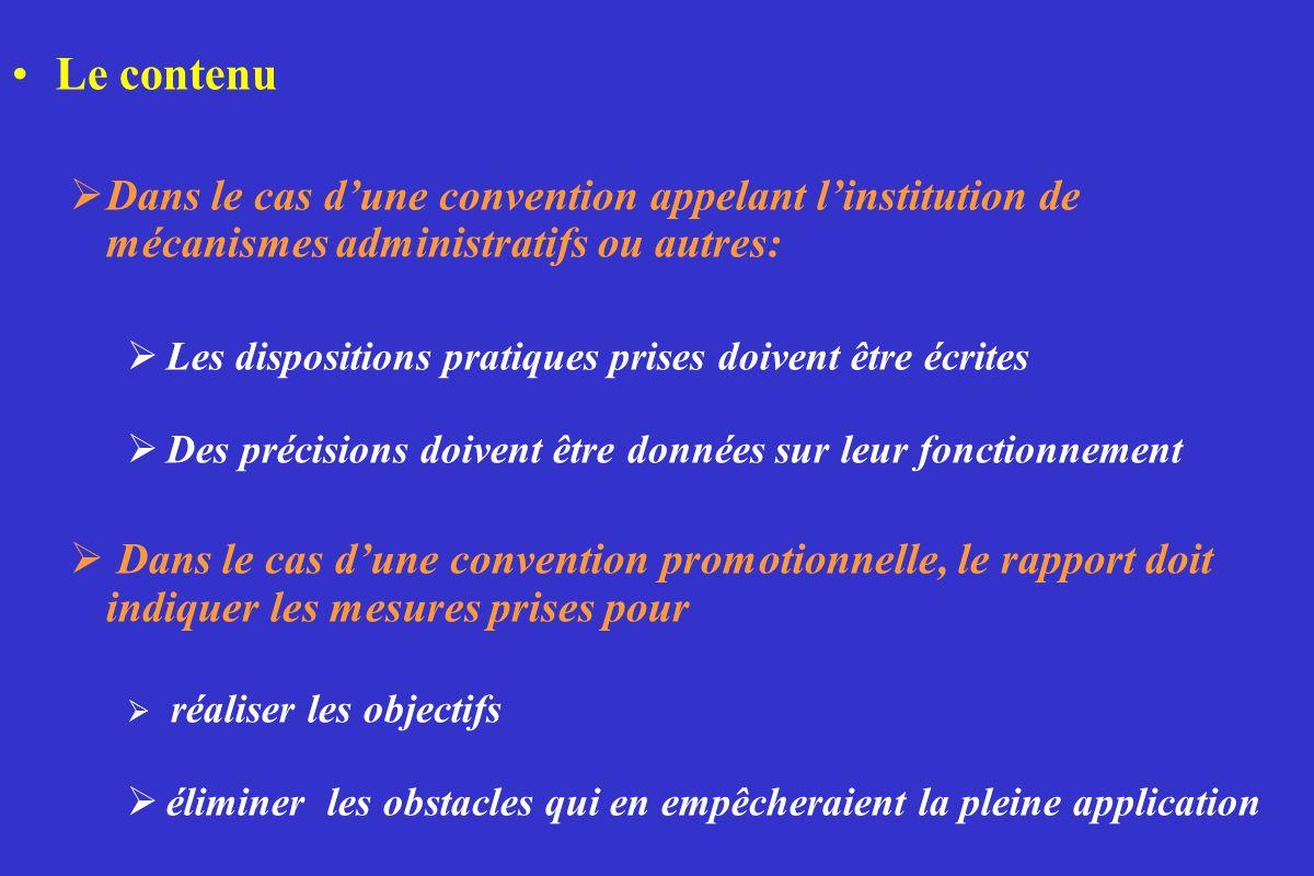 Le contenu Dans le cas dune convention appelant linstitution de mécanismes administratifs ou autres: Les dispositions pratiques prises doivent être éc