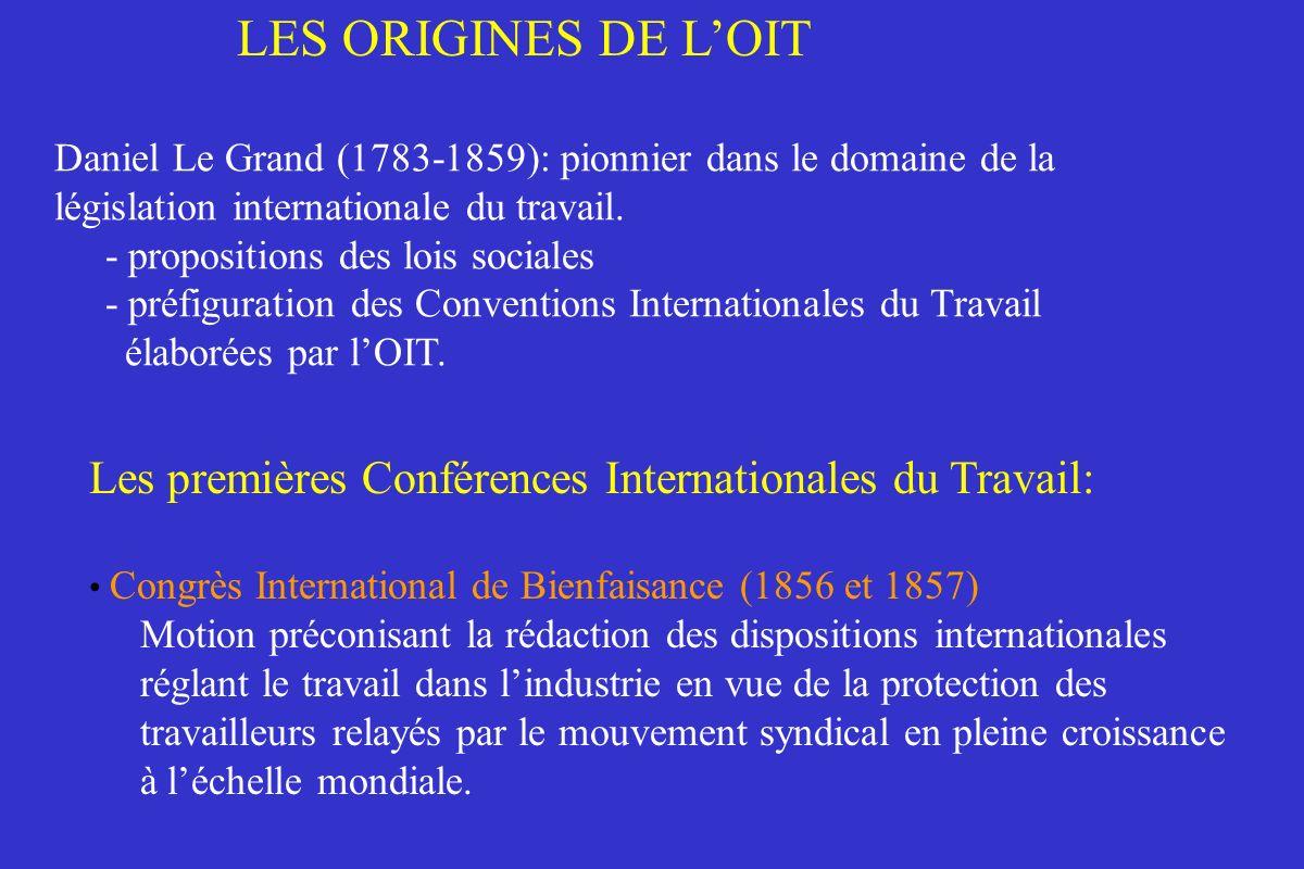 LES ORIGINES DE LOIT Daniel Le Grand (1783-1859): pionnier dans le domaine de la législation internationale du travail. - propositions des lois social