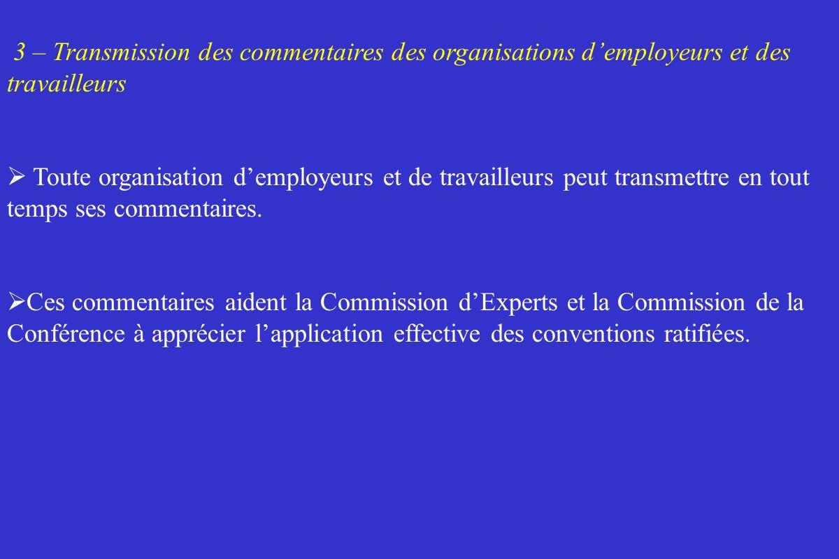 3 – Transmission des commentaires des organisations demployeurs et des travailleurs Toute organisation demployeurs et de travailleurs peut transmettre