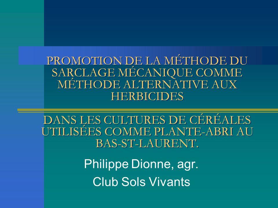 Ce projet a été réalisé dans le cadre du programme agroenvironnemental de soutien à la Stratégie phytosanitaire avec une aide financière du Plan d action Saint-Laurent Vision 2000, lequel est une entente de concertation Canada-Québec.