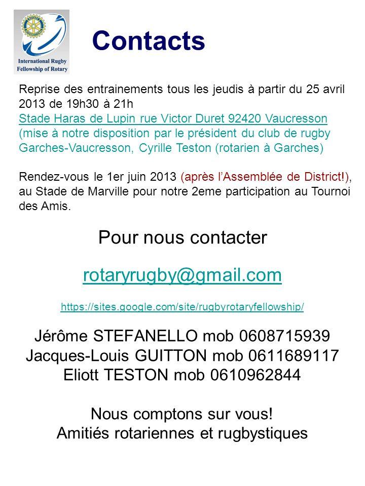 Pour nous contacter rotaryrugby@gmail.com https://sites.google.com/site/rugbyrotaryfellowship/ Jérôme STEFANELLO mob 0608715939 Jacques-Louis GUITTON