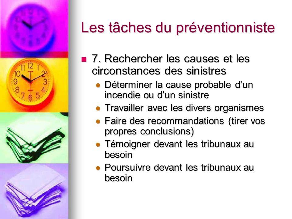 Les tâches du préventionniste 7. Rechercher les causes et les circonstances des sinistres 7. Rechercher les causes et les circonstances des sinistres