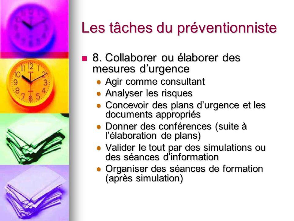 Les tâches du préventionniste 8. Collaborer ou élaborer des mesures durgence 8. Collaborer ou élaborer des mesures durgence Agir comme consultant Agir