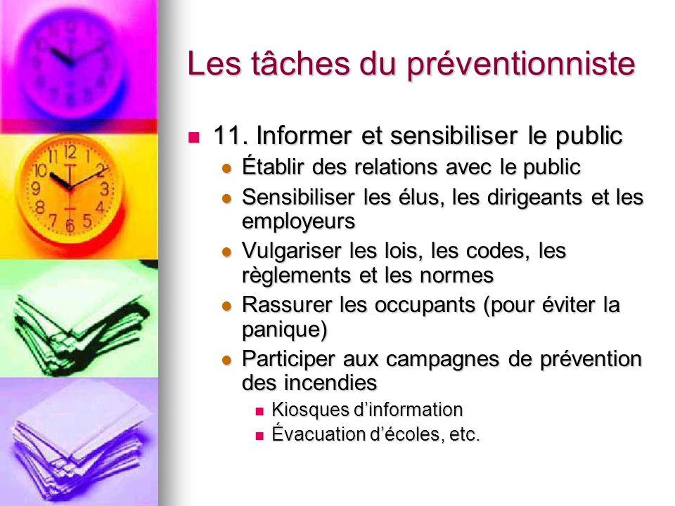 Les tâches du préventionniste 11. Informer et sensibiliser le public 11. Informer et sensibiliser le public Établir des relations avec le public Établ