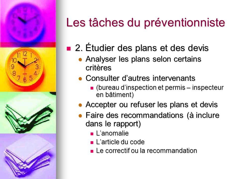 Les tâches du préventionniste 2. Étudier des plans et des devis 2. Étudier des plans et des devis Analyser les plans selon certains critères Analyser