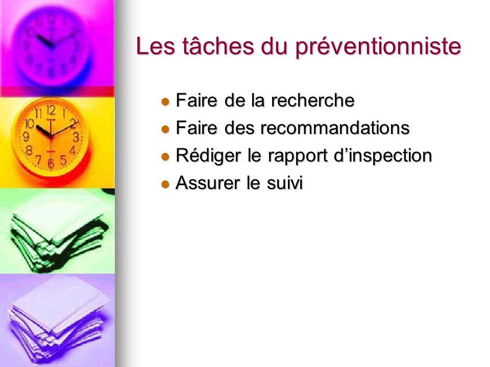 Les tâches du préventionniste Faire de la recherche Faire de la recherche Faire des recommandations Faire des recommandations Rédiger le rapport dinsp