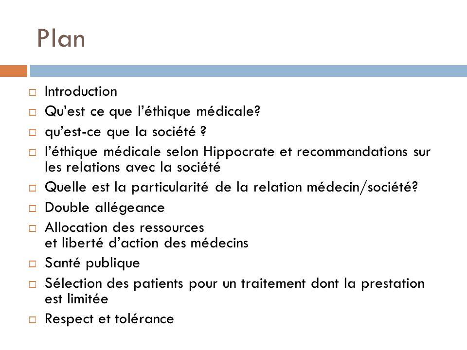 Plan Introduction Quest ce que léthique médicale? quest-ce que la société ? léthique médicale selon Hippocrate et recommandations sur les relations av