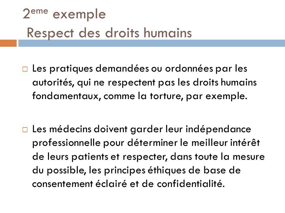 2 eme exemple Respect des droits humains Les pratiques demandées ou ordonnées par les autorités, qui ne respectent pas les droits humains fondamentaux