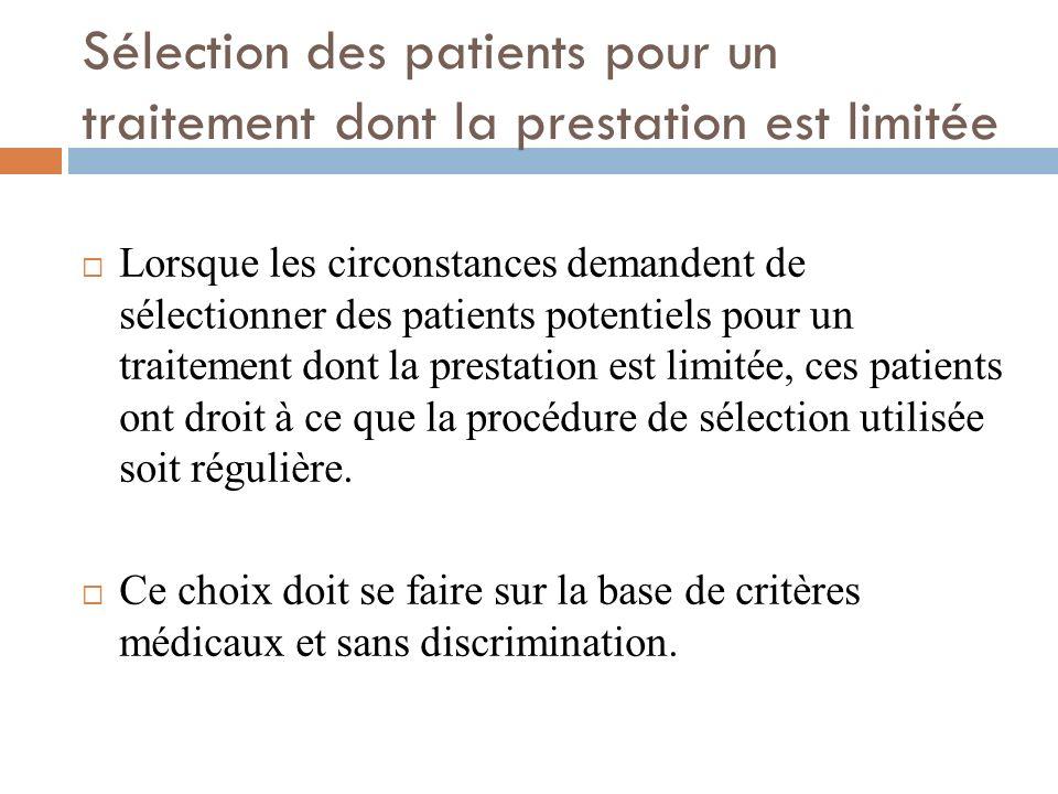 Sélection des patients pour un traitement dont la prestation est limitée Lorsque les circonstances demandent de sélectionner des patients potentiels p