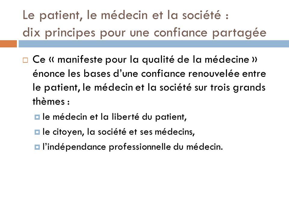 Le patient, le médecin et la société : dix principes pour une confiance partagée Ce « manifeste pour la qualité de la médecine » énonce les bases dune