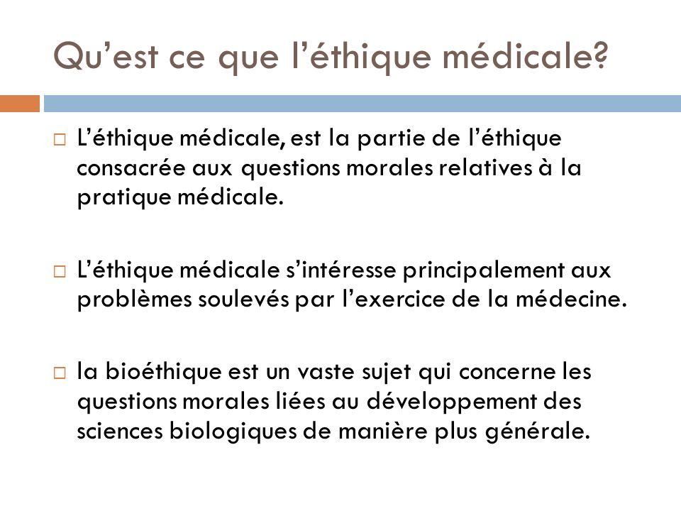Quest ce que léthique médicale? Léthique médicale, est la partie de léthique consacrée aux questions morales relatives à la pratique médicale. Léthiqu