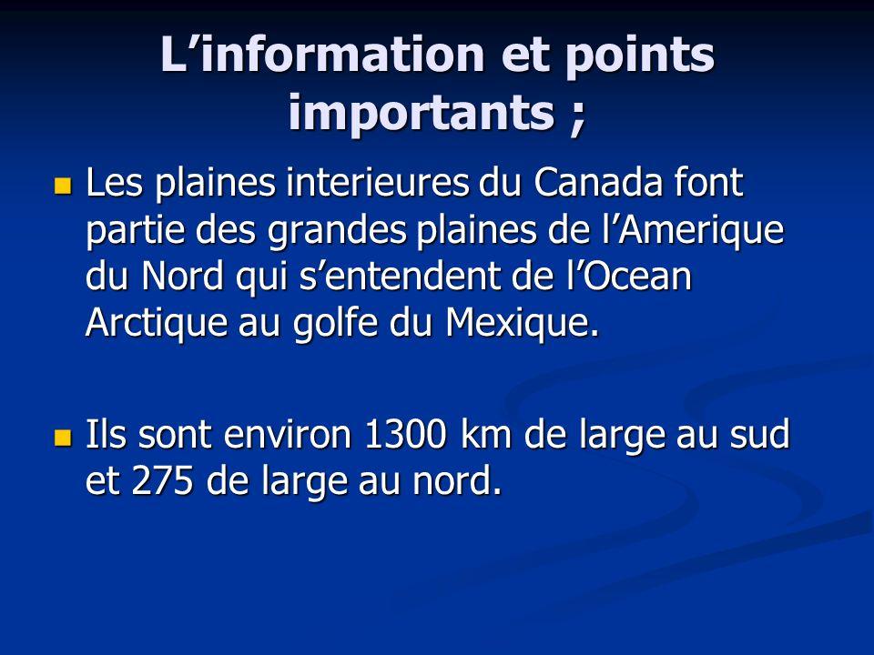 Linformation et points importants ; Les plaines interieures du Canada font partie des grandes plaines de lAmerique du Nord qui sentendent de lOcean Ar