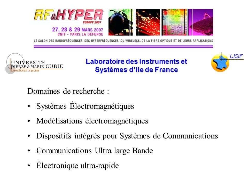 Laboratoire des Instruments et Systèmes dIle de France Domaines de recherche : Systèmes Électromagnétiques Modélisations électromagnétiques Dispositif