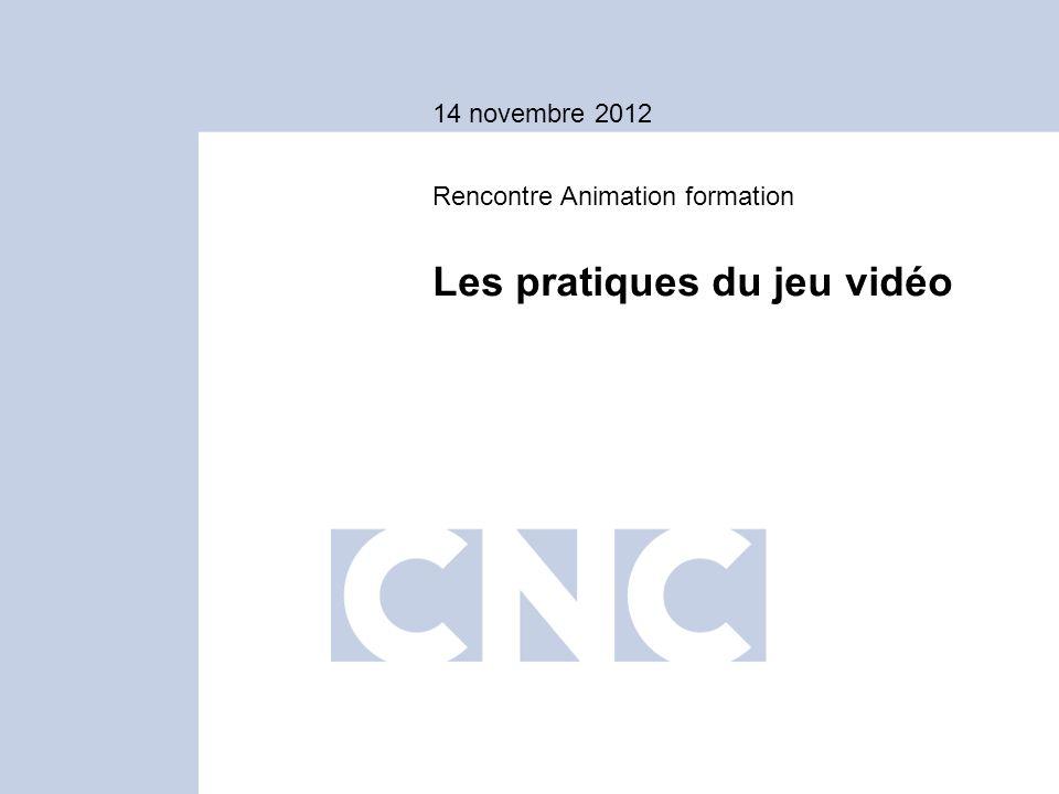 14 novembre 2012 Les pratiques du jeu vidéo Rencontre Animation formation