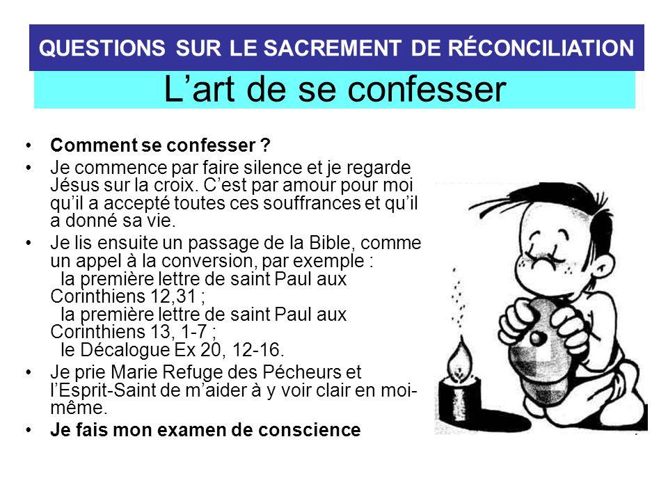 Lart de se confesser Comment se confesser ? Je commence par faire silence et je regarde Jésus sur la croix. Cest par amour pour moi quil a accepté tou
