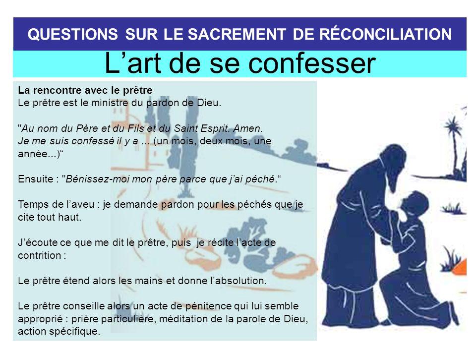 La rencontre avec le prêtre Le prêtre est le ministre du pardon de Dieu.