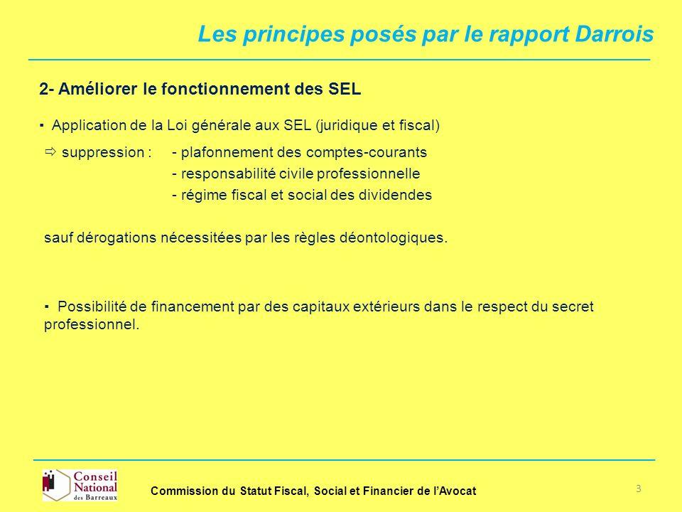 2- Améliorer le fonctionnement des SEL Application de la Loi générale aux SEL (juridique et fiscal) suppression : - responsabilité civile professionne
