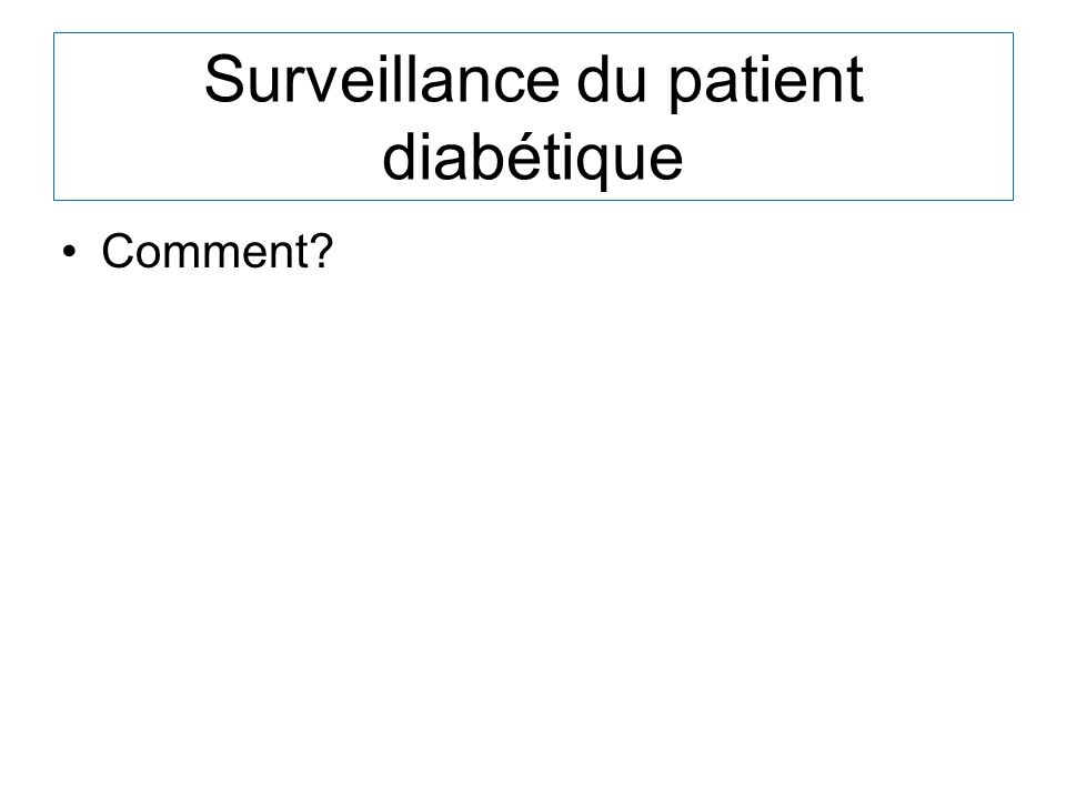 Surveillance du patient diabétique Comment?