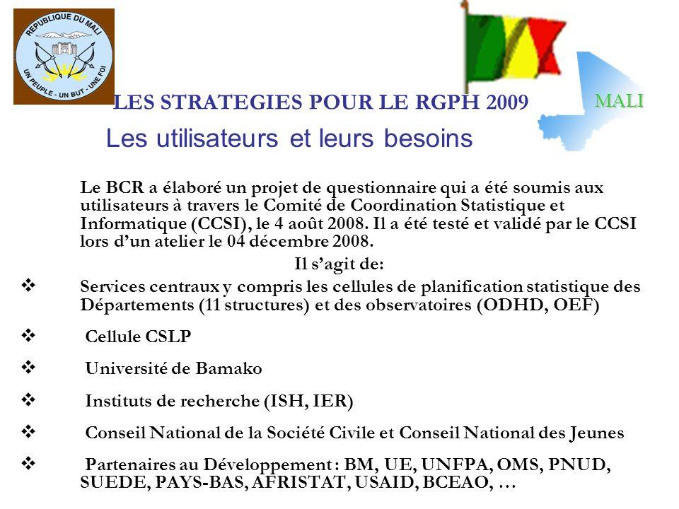 LES STRATEGIES POUR LE RGPH 2009 Le BCR a élaboré un projet de questionnaire qui a été soumis aux utilisateurs à travers le Comité de Coordination Sta
