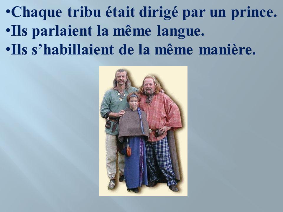 Chaque tribu était dirigé par un prince. Ils parlaient la même langue. Ils shabillaient de la même manière.