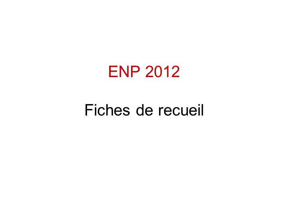 ENP 2012 Fiches de recueil