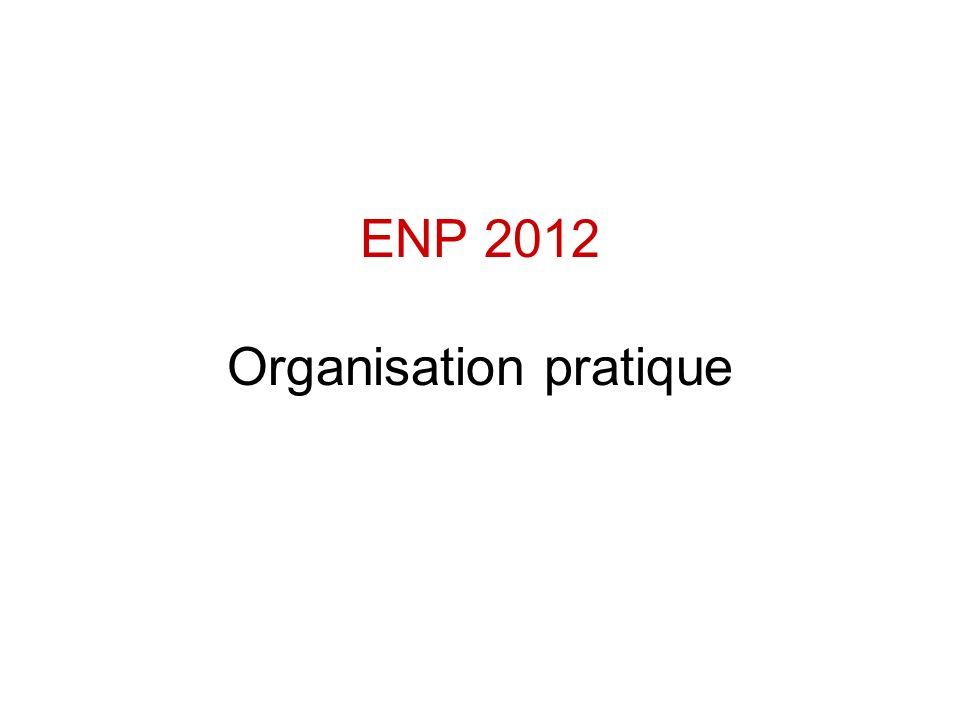 ENP 2012 Organisation pratique