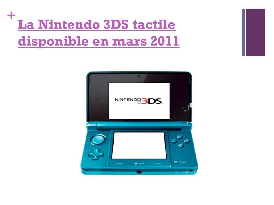 + La Nintendo 3DS tactile disponible en mars 2011