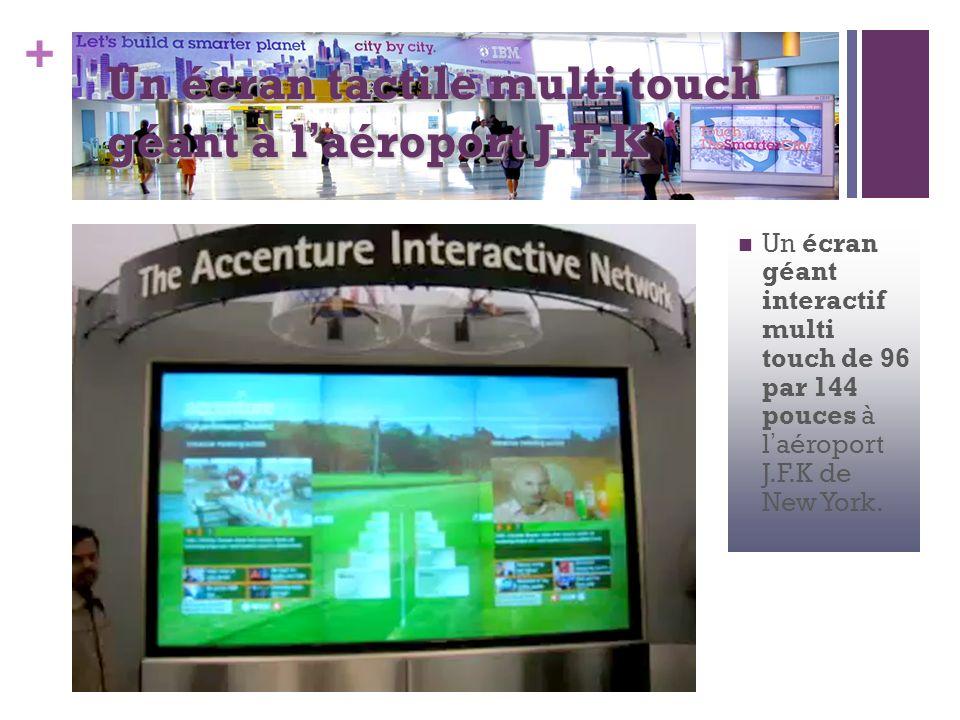 + Un écran géant interactif multi touch de 96 par 144 pouces à laéroport J.F.K de New York. Un écran tactile multi touch géant à laéroport J.F.K