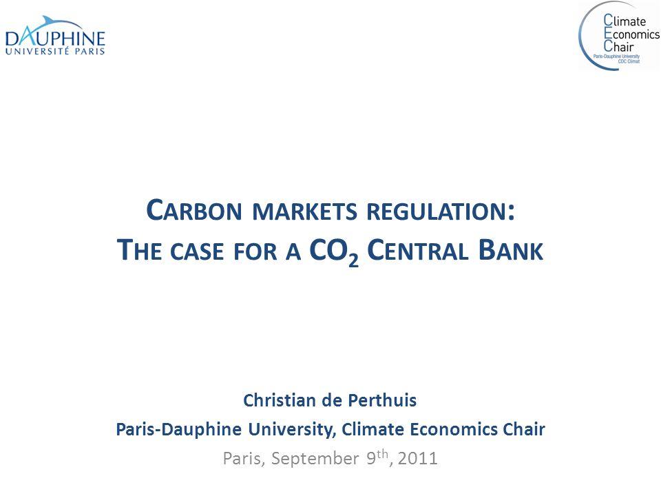 2 La régulation des marchés du carbone : principales questions Les dysfonctionnements observés et la démarche « Market oversight enhancement.