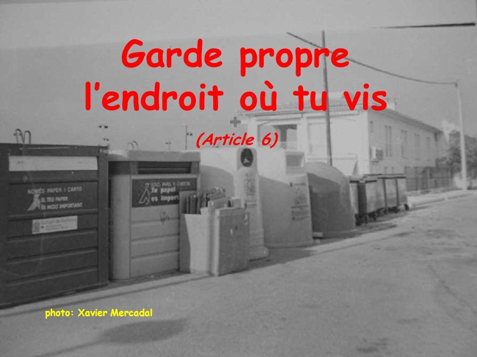 photo: Xavier Mercadal Garde propre lendroit où tu vis (Article 6)