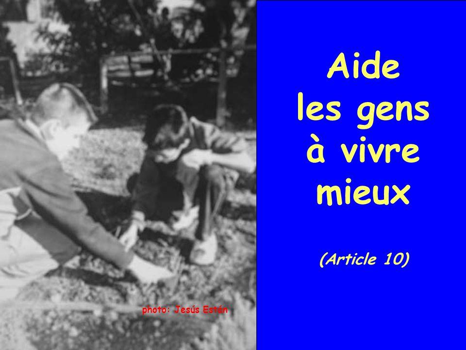 photo: Jesús Están Aide les gens à vivre mieux (Article 10)