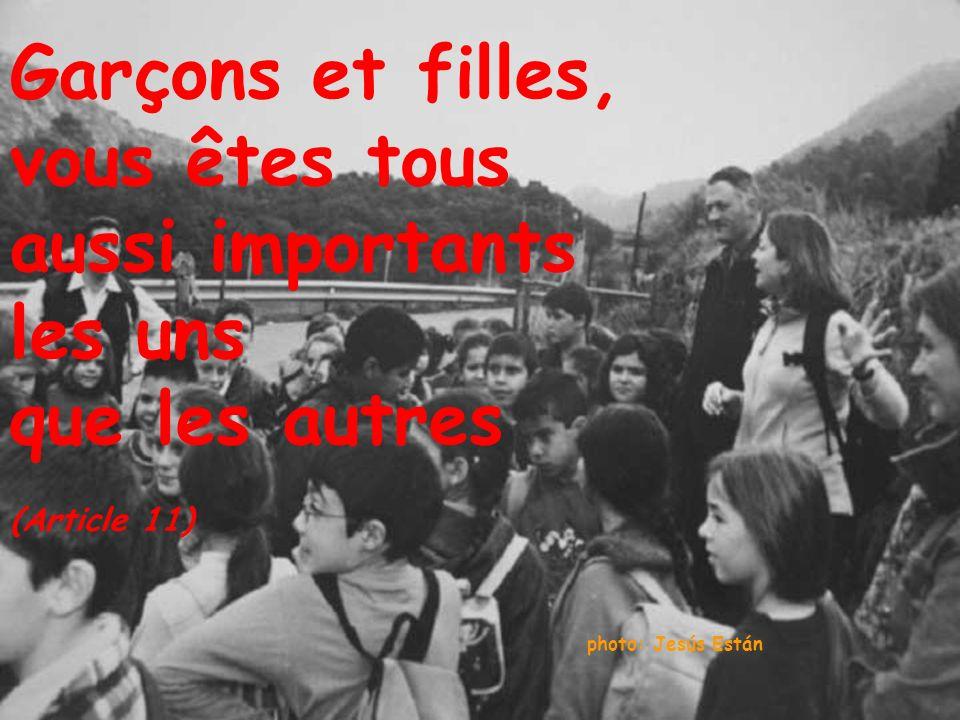 photo: Jesús Están Garçons et filles, vous êtes tous aussi importants les uns que les autres (Article 11)